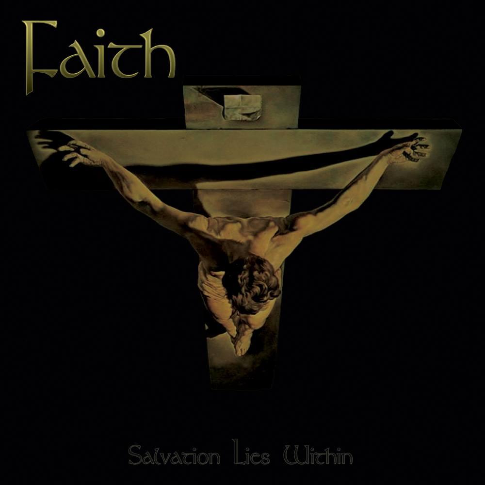 Faith - Salvation Lies Within
