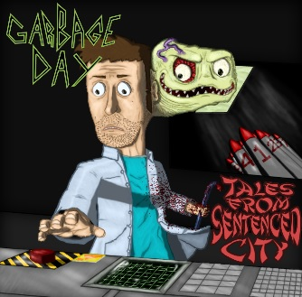 Garbage Day - Tales from Sentenced City