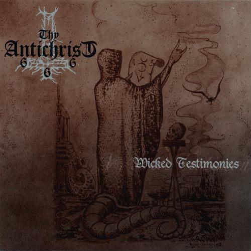 Thy Antichrist - Wicked Testimonies