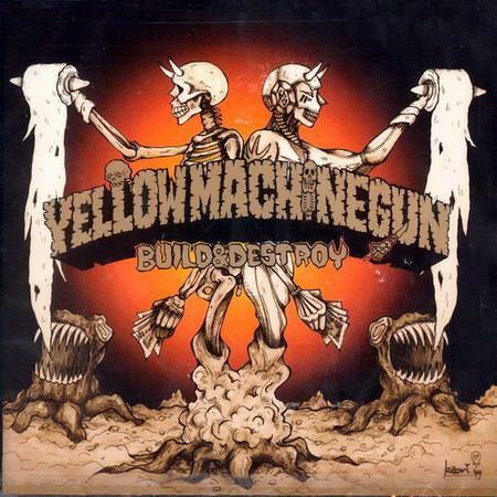 Yellow Machinegun - Build & Destroy