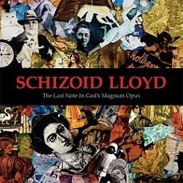 Schizoid Lloyd - The Last Note in God's Magnum Opus