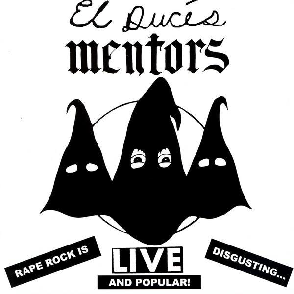 Mentors - Live - Rape Rock Is Disgusting... And Popular!
