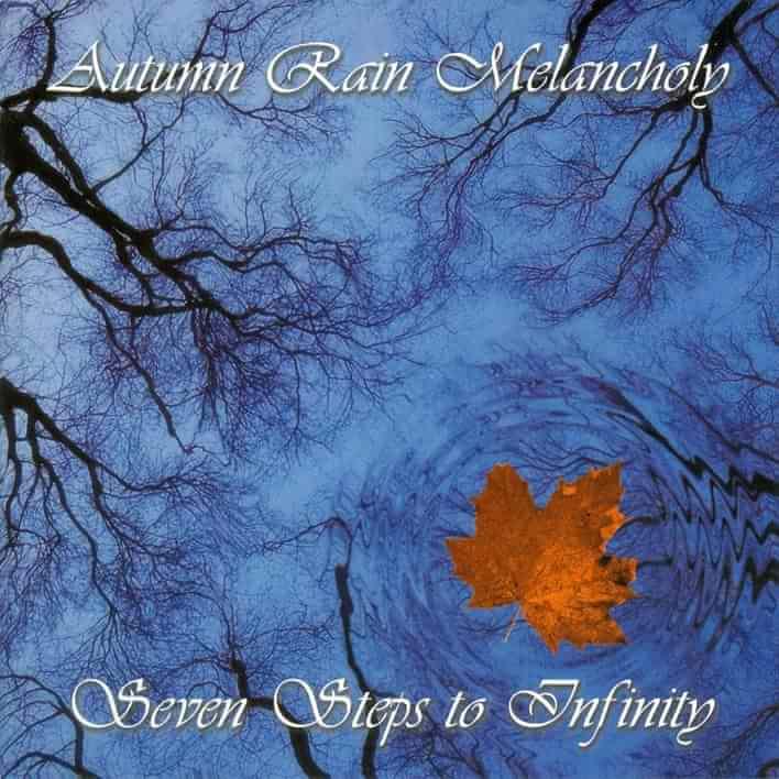 Autumn Rain Melancholy - Seven Steps to Infinity