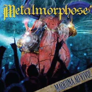 Metalmorphose - Máquina Ao Vivo