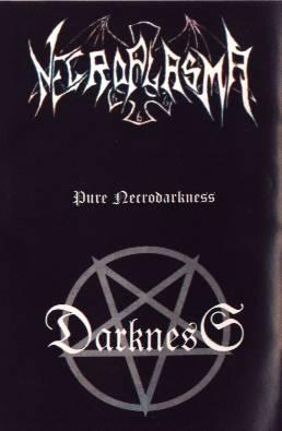 Necroplasma / Darkness - Pure Necrodarkness