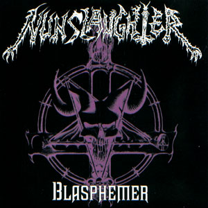 Nunslaughter - Blasphemer