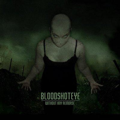 Bloodshoteye - Without Any Remorse