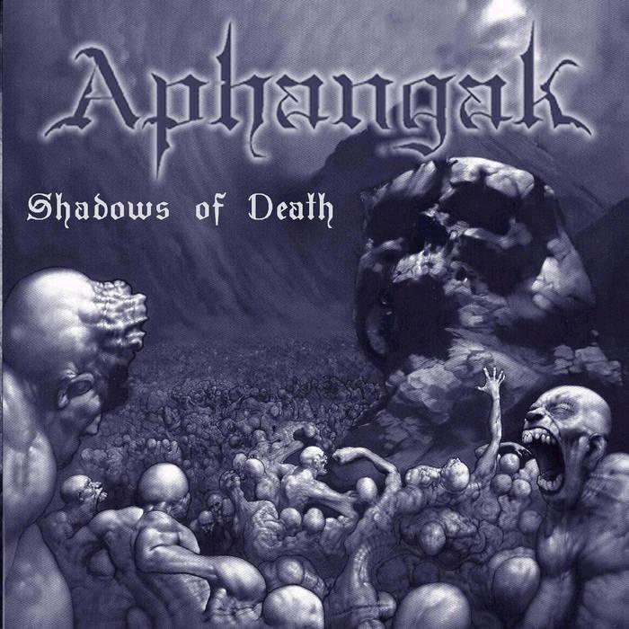 Aphangak - Shadows of Death