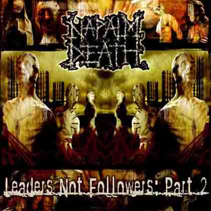 Napalm Death (UK) - Leaders Not Followers: Part 2 [2004] 46969