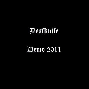 Deafknife - Demo 2011