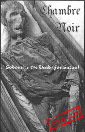 Chambre Noir - Sodomize the Dead (for Satan)