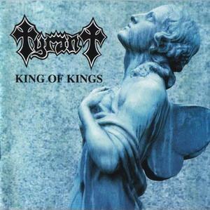 Tyrant - King of Kings