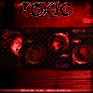Toxic - Sick of Silence