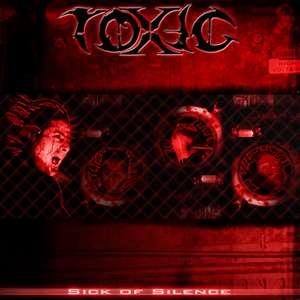 Toxic - Sick of Silence