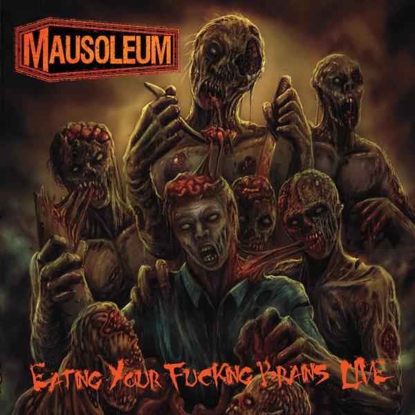 Mausoleum - Eating Your Fucking Brains