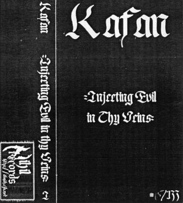 Kafan - Injecting Evil in Thy Veins