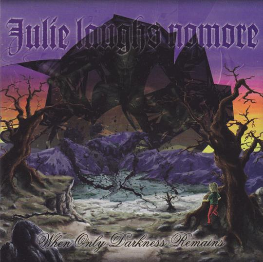 Julie Laughs Nomore - When Only Darkness Remains