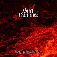 BitchHammer - Raging Hell Rivers