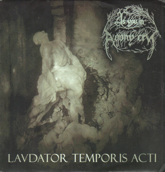 As You in Agony Cry - Laudator Temporis Acti