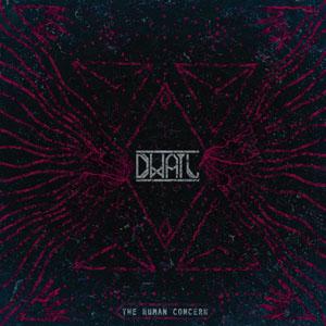 Dwail - The Human Concern - Judgment & Fall