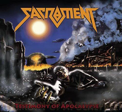 Sacrament - Testimony of Apocalypse (Legacy Edition)