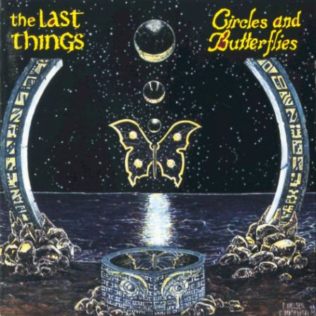 The Last Things - Circles and Butterflies