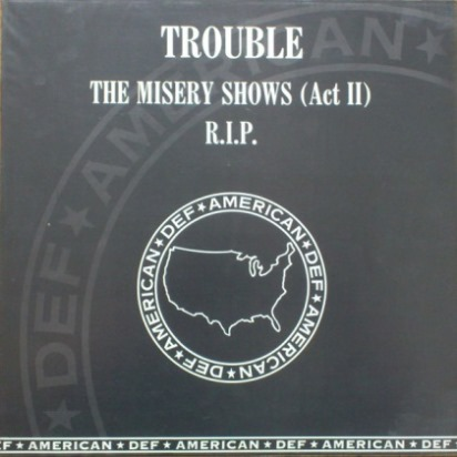 Trouble - The Misery Shows (Act II) / R.I.P.