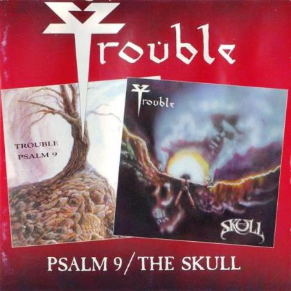 Trouble - Psalm 9 / The Skull