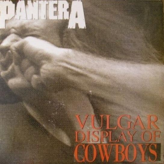 Pantera - Vulgar Display of Cowboys