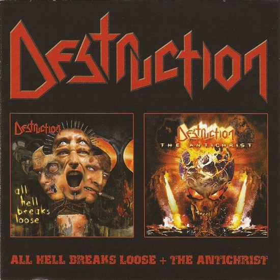 Destruction - All Hell Breaks Loose + The Antichrist