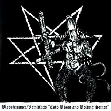 Bloodhammer / Vomitfago - Cold Blood and Boiling Semen
