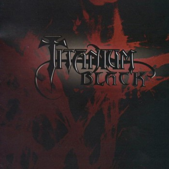 Titanium Black - Bleed for You