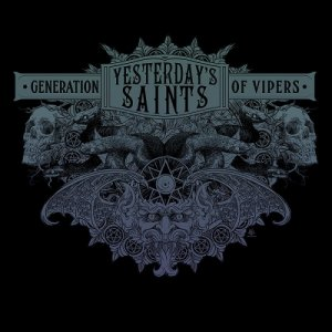 Yesterdays Saints - Generation of Vipers