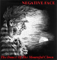 Negative Face - The Dance of the Mournful Clown