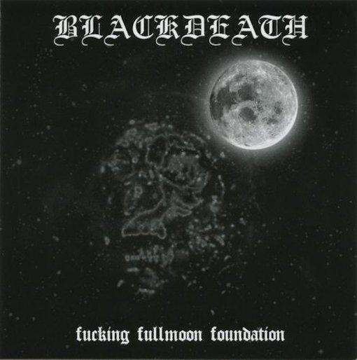 Blackdeath - Fucking Fullmoon Foundation