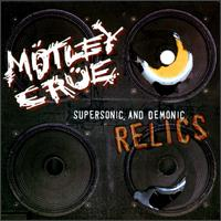 Mötley Crüe - Supersonic, and Demonic Relics