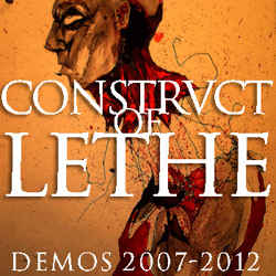 Construct of Lethe - Demos 2007-2012