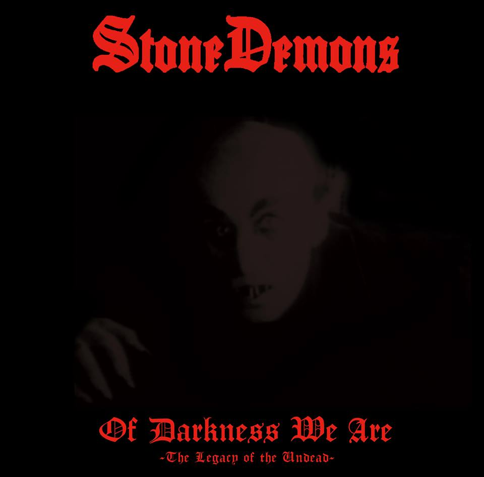Stone Demons - Of Darkness We Are (The Legacy of the Undead)