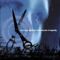 As I Lay Dying - As I Lay Dying / American Tragedy