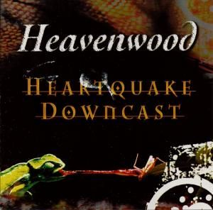 Heavenwood - Heartquake / Downcast