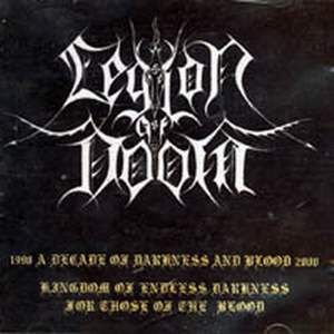 Legion of Doom - A Decade of Darkness and Blood