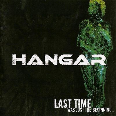 Hangar - Last Time Was Just the Beginning...
