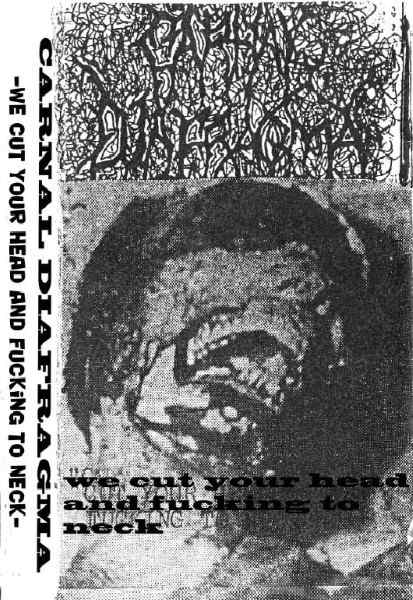 Carnal Diafragma - We Cut Your Head and Fucking to Neck