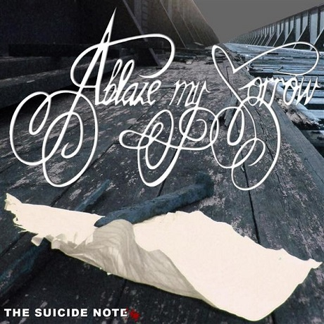 Ablaze My Sorrow - The Suicide Note