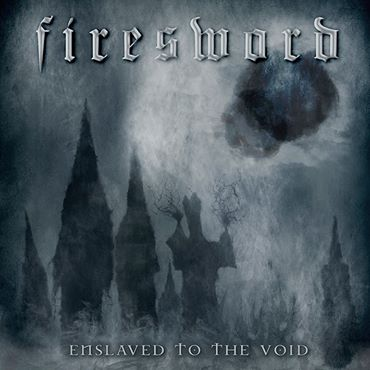 FireSword - Enslaved to the Void