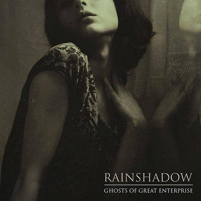 Rainshadow - Ghosts of Great Enterprise