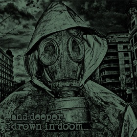 Mindful of Pripyat - ...and Deeper, I Drown in Doom...
