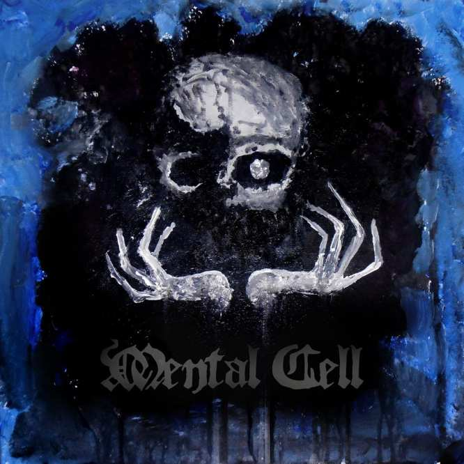Mental Cell - Mental Cell