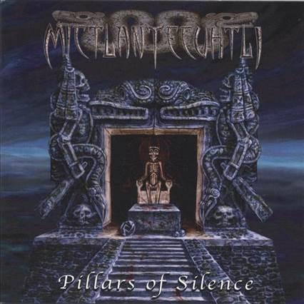 Mictlantecuhtli - Pillars of Silence