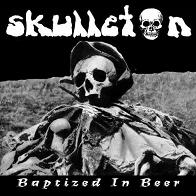 Skulleton - Baptized in Beer